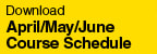 April/May/June Course Schedule