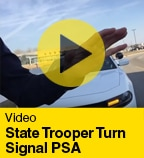State Trooper Turn Signal PSA